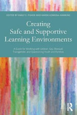 Creating Safe and Supportive Learning Environments : A Guide for Working with Lesbian, Gay, Bisexual, Transgender, and Questioning Youth and Families
