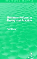 Monetary Reform in Theory and Practice - Paul Einzig