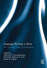 Language Planning in Africa : The Cameroon, Sudan and Zimbabwe