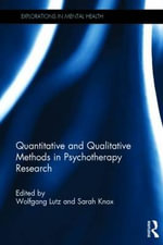 Quantitative and Qualitative Methods in Psychotherapy Research : Routledge Perspectives on Development Ser.