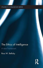 The Ethics of Intelligence : A New Framework - Ross Bellaby