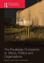 The Routledge Companion to Ethics, Politics and Organizations : Routledge Companions in Business, Management and Accounting