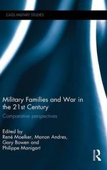 Military Families and War in the 21st Century : Comparative Perspectives
