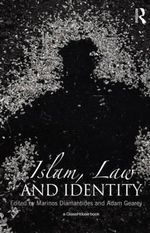 Islam, Law and Identity : Policing, Judiciary, and Corrections