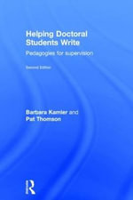 Helping Doctoral Students Write : Strategies for Supervision - Barbara Kamler