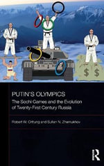 The 2014 Winter Olympics and the Evolution of Putin's Russia - Robert W. Orttung
