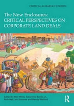 The New Enclosures : Critical Perspectives on Corporate Land Deals