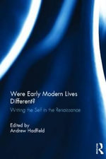 Were Early Modern Lives Different? : Writing the Self in the Renaissance