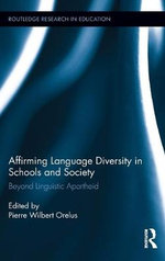 Affirming Language Diversity in Schools and Society : Beyond Linguistic Apartheid