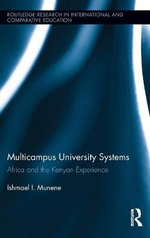 Multi-campus University Systems : Building the Periphery in Africa - Ishmael I. Munene
