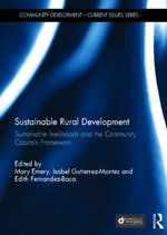 Sustainable Rural Development : Sustainable Livelihoods and the Community Capitals Framework
