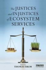 The Justices and Injustices of Ecosystem Services : Principles and Applications
