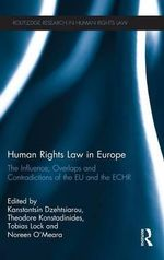 Human Rights Law in Europe : The Influence, Overlaps and Contradictions of the EU and the ECHR