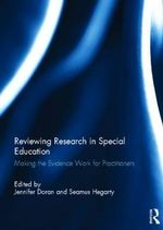 Reviewing Research in Special Education : Making the Evidence Work for Practitioners