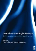 Styles of Practice in Higher Education : Exploring Approaches to Teaching and Learning