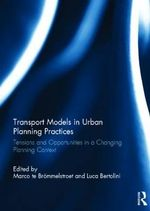 Transport Models in Urban Planning Practices : Tensions and Opportunities in a Changing Planning Context