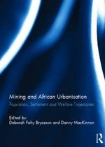 Mining and African Urbanisation : Population, Settlement and Welfare Trajectories