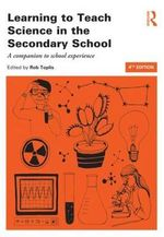 Learning to Teach Science in the Secondary School : A Companion to School Experience