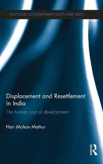 Displacement and Resettlement in India : The Human Cost of Development - Hari Mohan Mathur