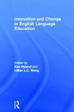 Innovation and Change in English Language Education : A Clinical Evidence-Based Approach