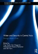 Water and Security in Central Asia : Solving a Rubik's Cube