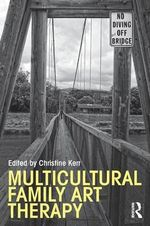 Multicultural Family Art Therapy : Family Therapy and Counseling