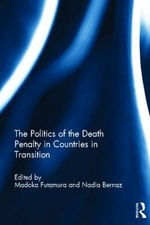 The Politics of the Death Penalty in Countries in Transition