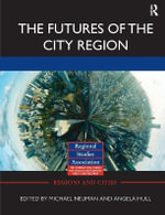 The Futures of the City Region : Autodesk Official Press