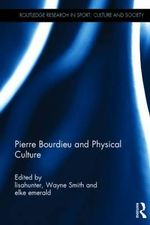 Pierre Bourdieu and Physical Culture