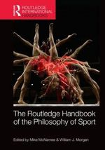 Routledge Handbook of the Philosophy of Sport : Routledge International Handbooks