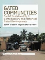 Gated Communities : Social Sustainability in Contemporary and Historical Gated Developments