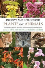 Invasive and Introduced Plants and Animals : Human Perceptions, Attitudes and Approaches to Management