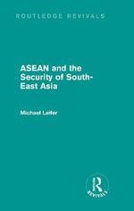 ASEAN and the Security of South-East Asia : Law, Principles, and Policy - Michael Leifer