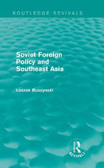 Soviet Foreign Policy and South-East Asia - Leszek Buszynski