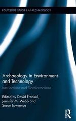 Archaeology in Environment and Technology : Intersections and Transformations
