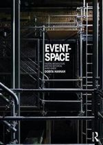 Event Space : Theatre Architecture and the Historical Avant-Garde - Dorita Hannah