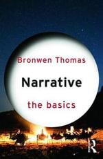 Narrative : The Basics - Bronwen Thomas