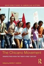 The Chicano Movement : Perspectives from the Twenty-first Century