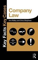 Company Law : Key Facts and Key Cases - Chris Shepherd