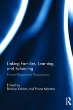 Linking Families, Learning, and Schooling : Parent-Researcher Perspectives