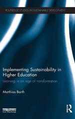 Implementing Sustainability in Higher Education : Learning in an Age of Transformation - Matthias Barth