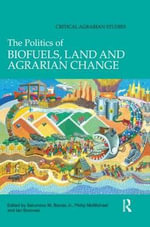 The Politics of Biofuels, Land and Agrarian Change : Bridging the Divide