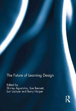 The Future of Learning Design : A Practical Guide to Personal Development