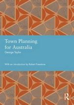 Town Planning for Australia - George Taylor