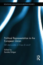 Political Representation in the European Union : Democracy in a Time of Crisis