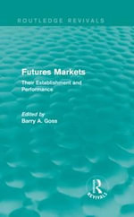 Futures Markets : Their Establishment and Performance - Barry Goss