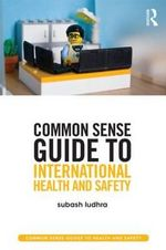 Common Sense Guide to International Health and Safety - Subash Ludhra
