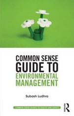 Common Sense Guide to Environmental Management - Subash Ludhra