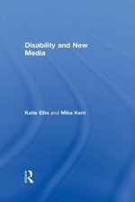 Disability and New Media - Katie Ellis