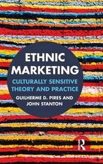Ethnic Marketing : Culturally Sensitive Theory and Practice - Guilherme Pires